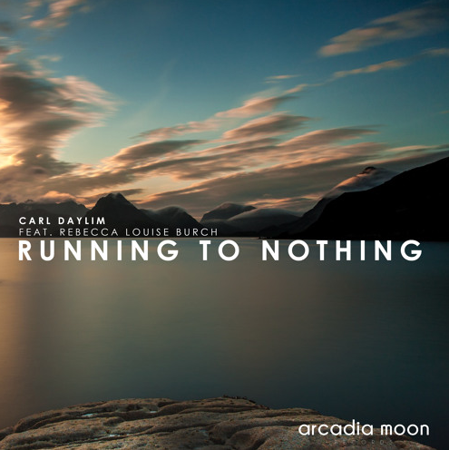 Carl Daylim Feat. Rebecca Louise Burch - Running To Nothing (DreamLife Remix)