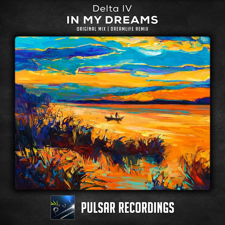 Delta IV - In My Dreams (DreamLife Remix)