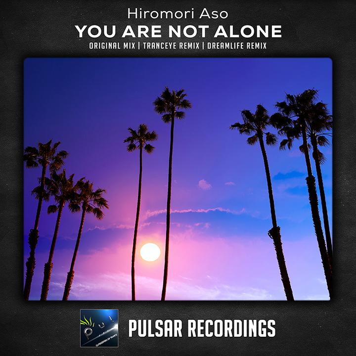 Hiromori Aso - You Are Not Alone (DreamLife Remix)