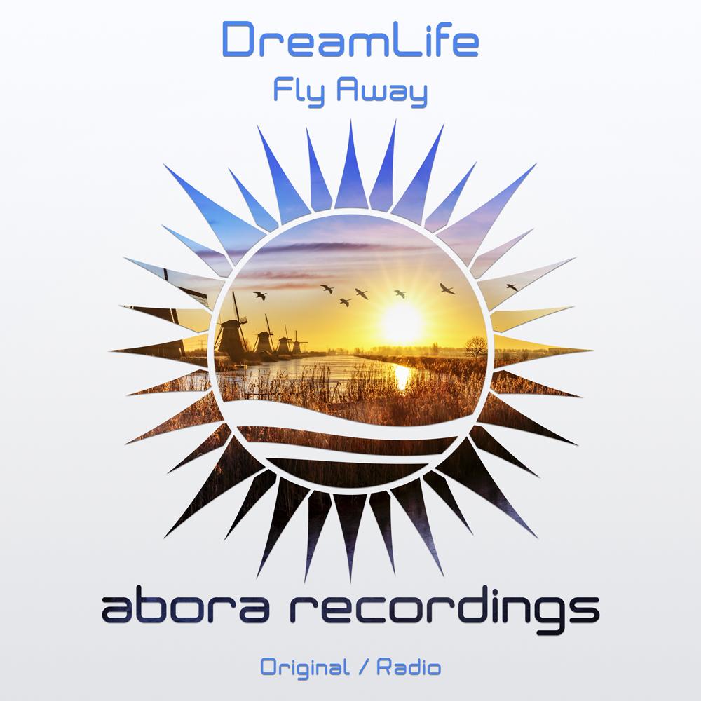 DreamLife - Fly Away (Original Mix)