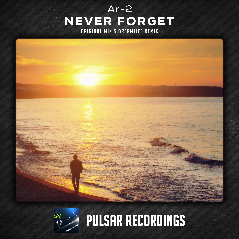 Ar-2 - Never Forget (DreamLife Remix)