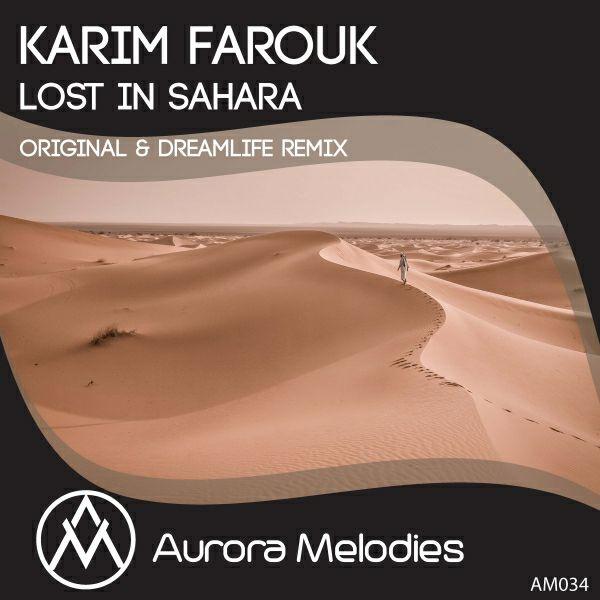 Karim Farouk – Lost In Sahara (DreamLife Remix)
