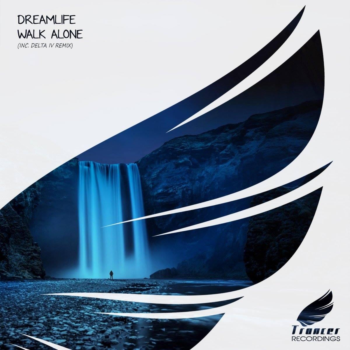DreamLife – Walk Alone (Original Mix)