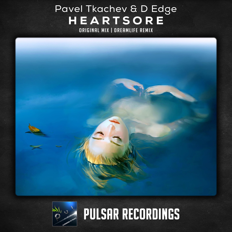 Pavel Tkachev & D Edge - Heartsore (DreamLife Remix)