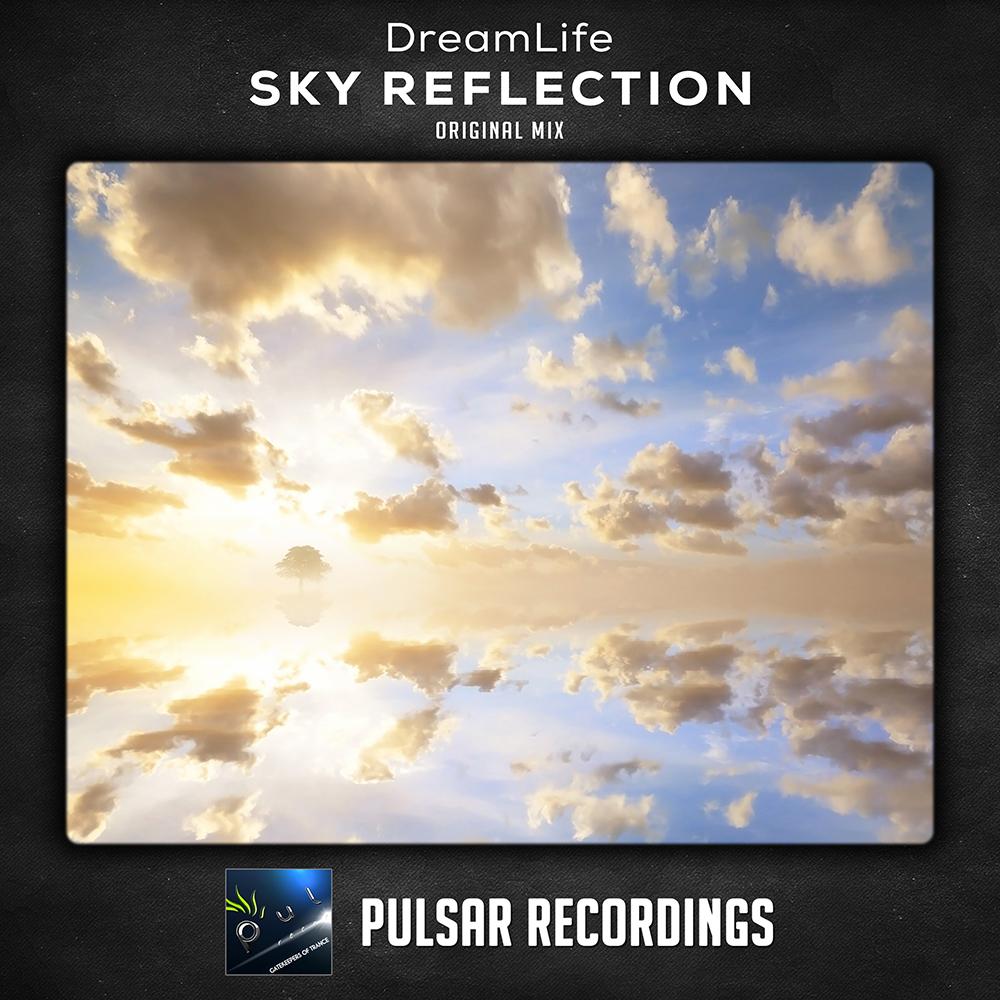 DreamLife - Sky Reflection (Original Mix)