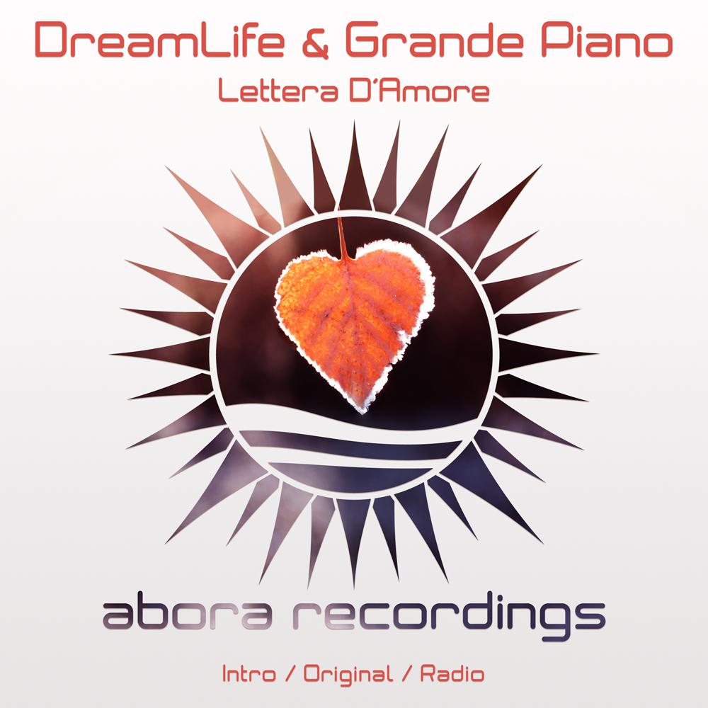 DreamLife & Grande Piano – Lettera D'Amore