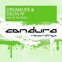 DreamLife & Delta IV – Kiss Of An Angel