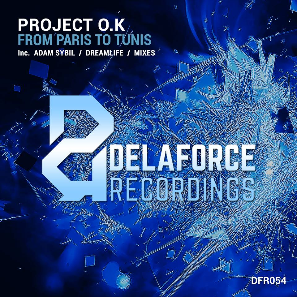 Project O.K – From Paris To Tunis (DreamLife Remix)