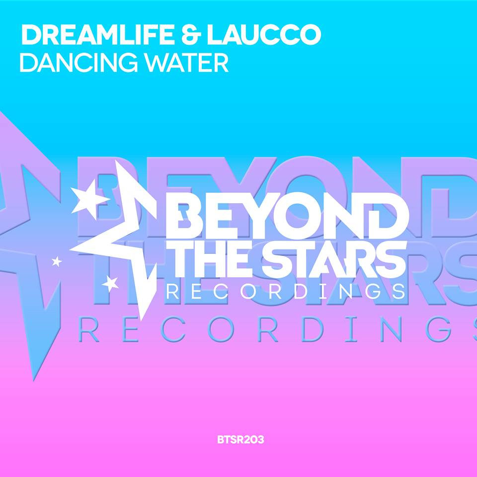 DreamLife & Laucco - Dancing Water (Original Mix)
