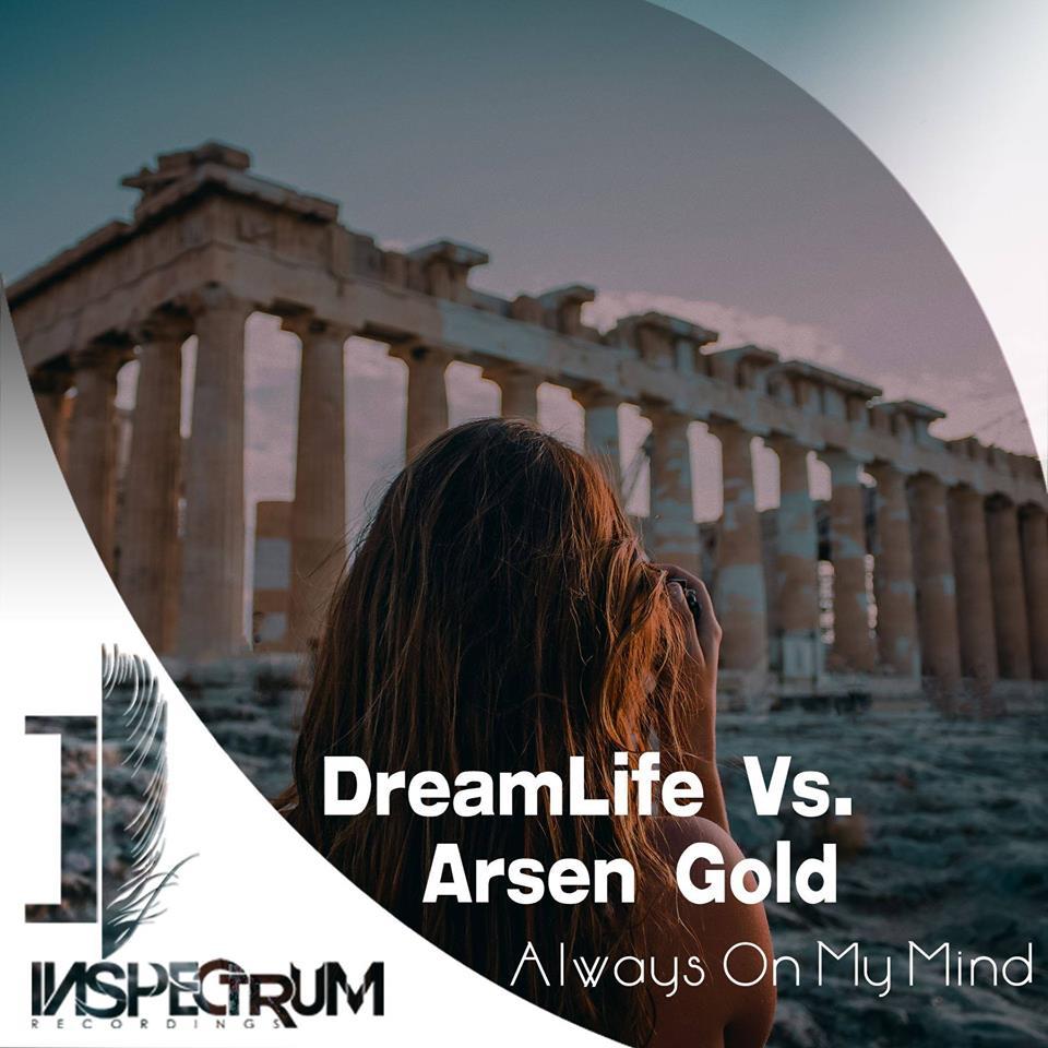 DreamLife Vs Arsen Gold – Always On My Mind (Original Mix)