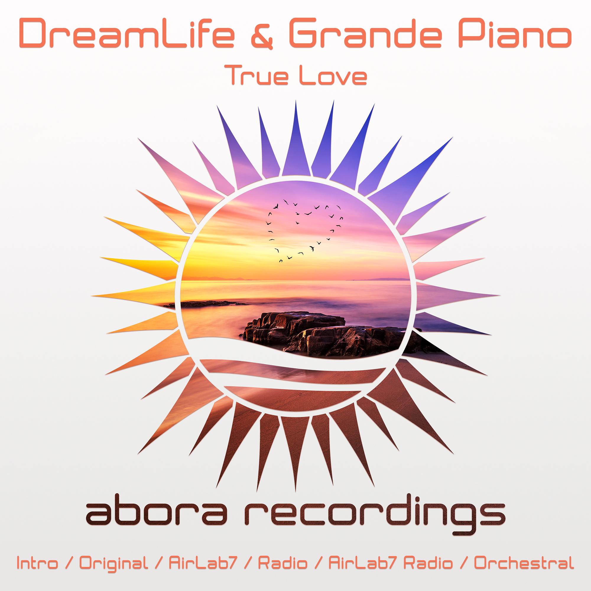 DreamLife & Grande Piano – True Love