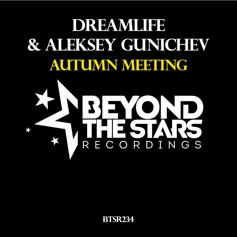 DreamLife & Aleksey Gunichev - Autumn Meeting