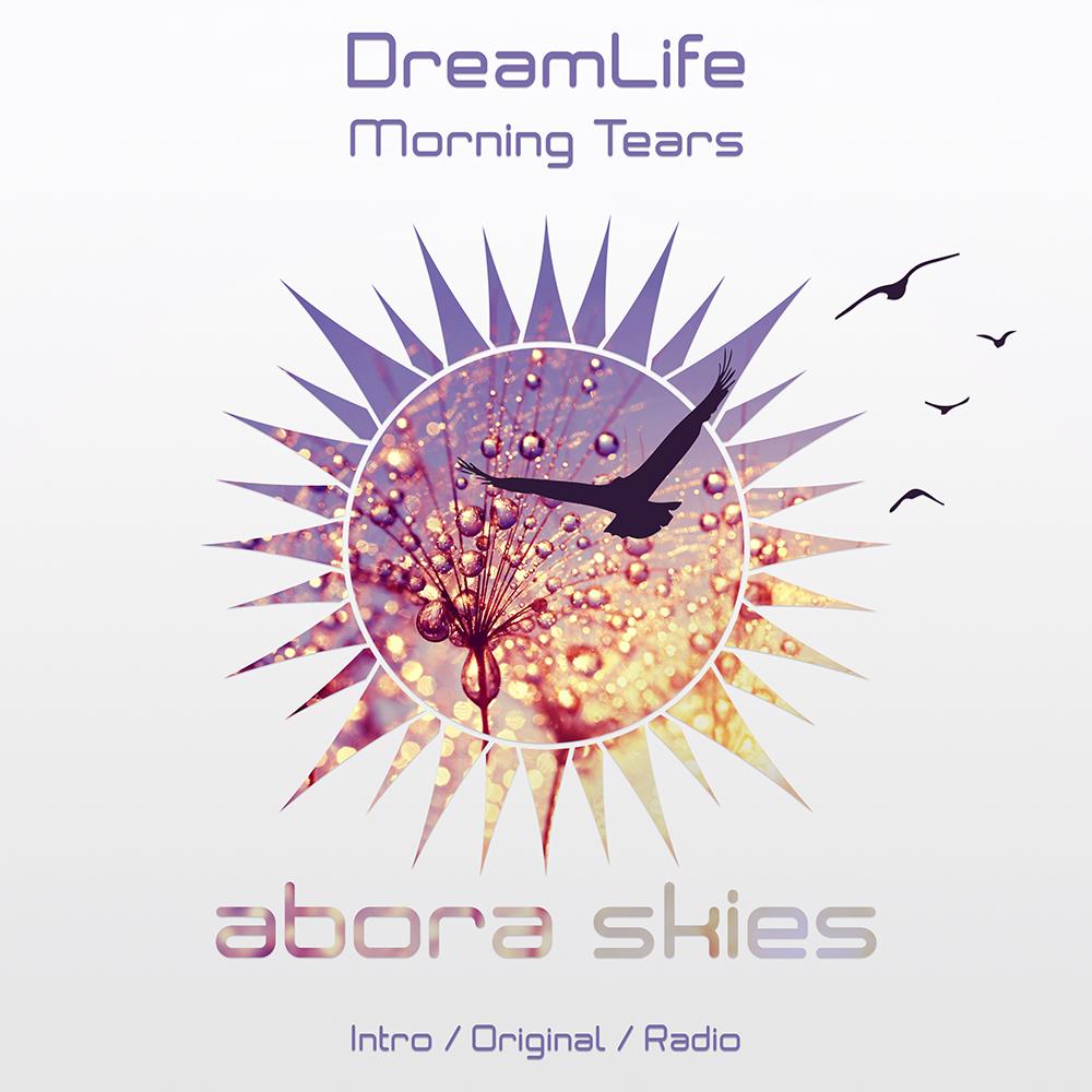 DreamLife - Morning Tears
