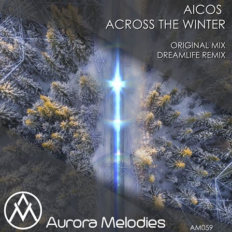 Aicos - Across The Winter (DreamLife Remix)