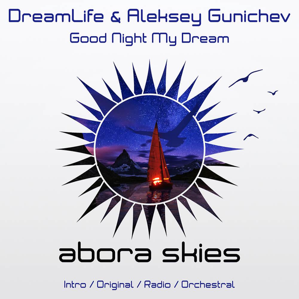 DreamLife & Aleksey Gunichev - Good Night My Dream