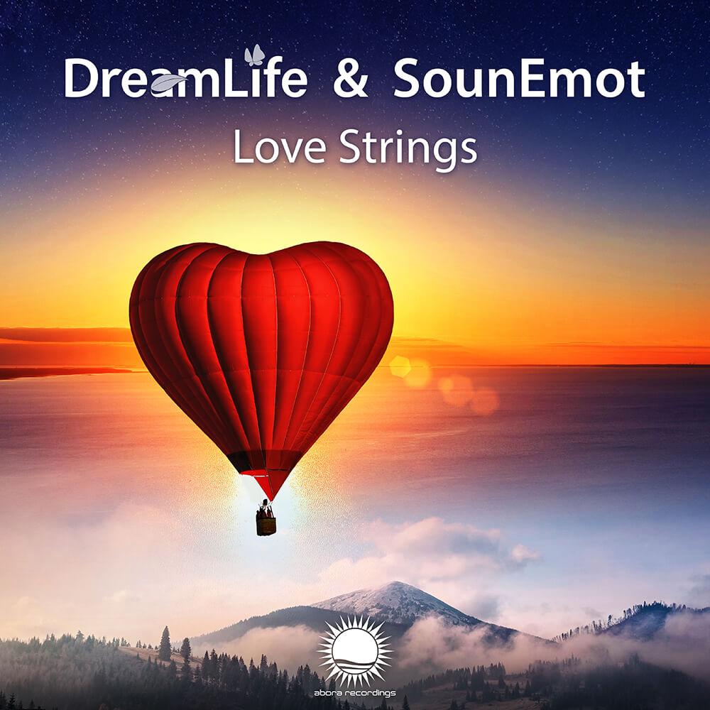 DreamLife & SounEmot - Love Strings