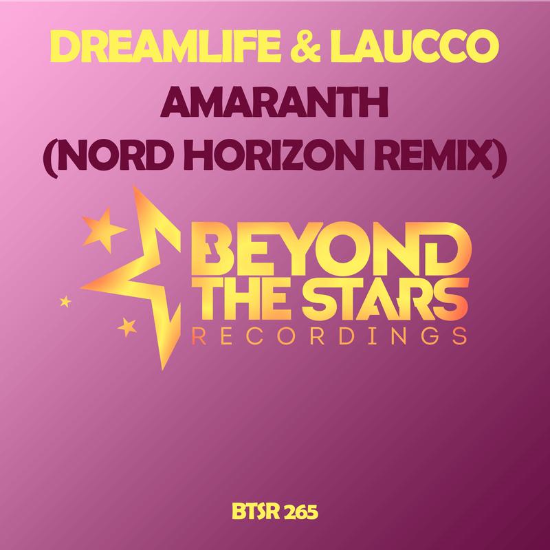 DreamLife & Laucco – Amaranth (Nord Horizon Remix)