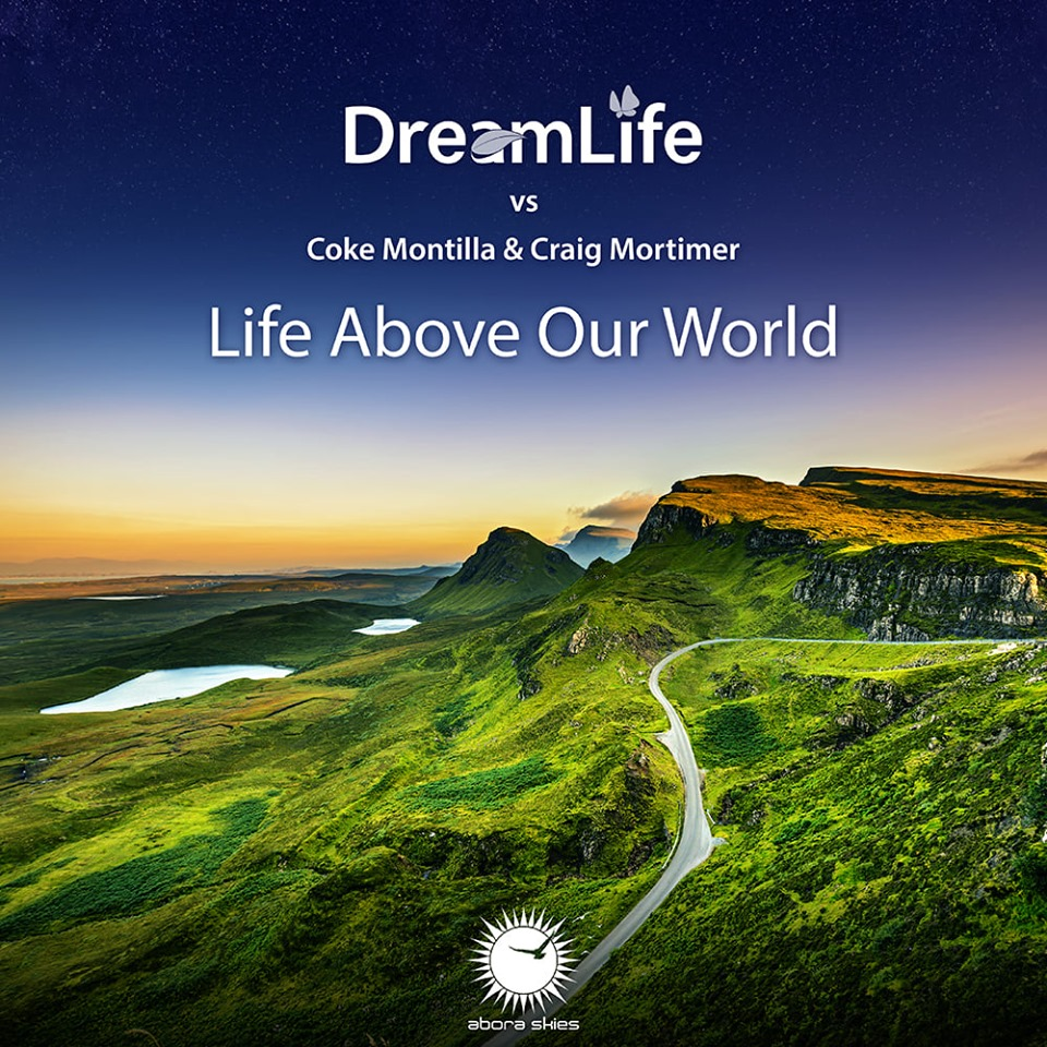 DreamLife vs Coke Montilla & Craig Mortimer - Life Above Our World