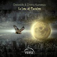 DreamLife & Dmitriy Kuznetsov - La Luna Del Cacciatore