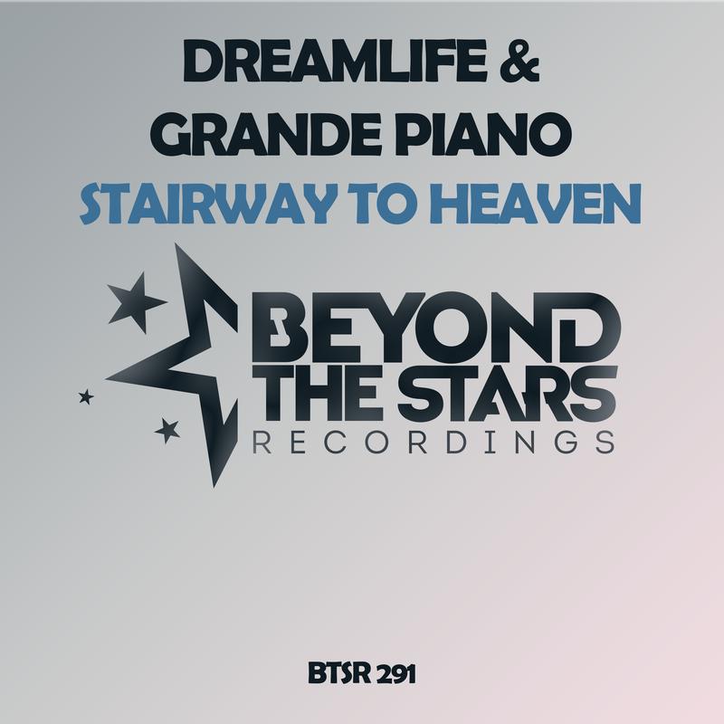 DreamLife & Grande Piano – Stairway To Heaven