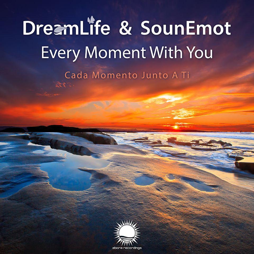DreamLife & SounEmot – Every Moment With You /Cada Momento Junto a Ti