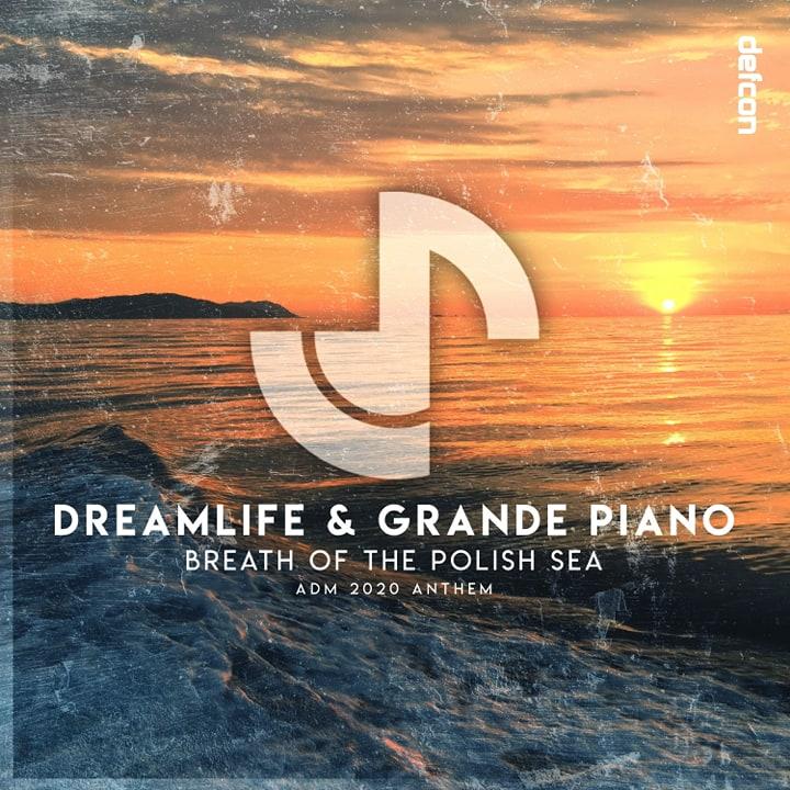 DreamLife & Grande Piano – Breath Of The Polish Sea (ADM 2020 Anthem)