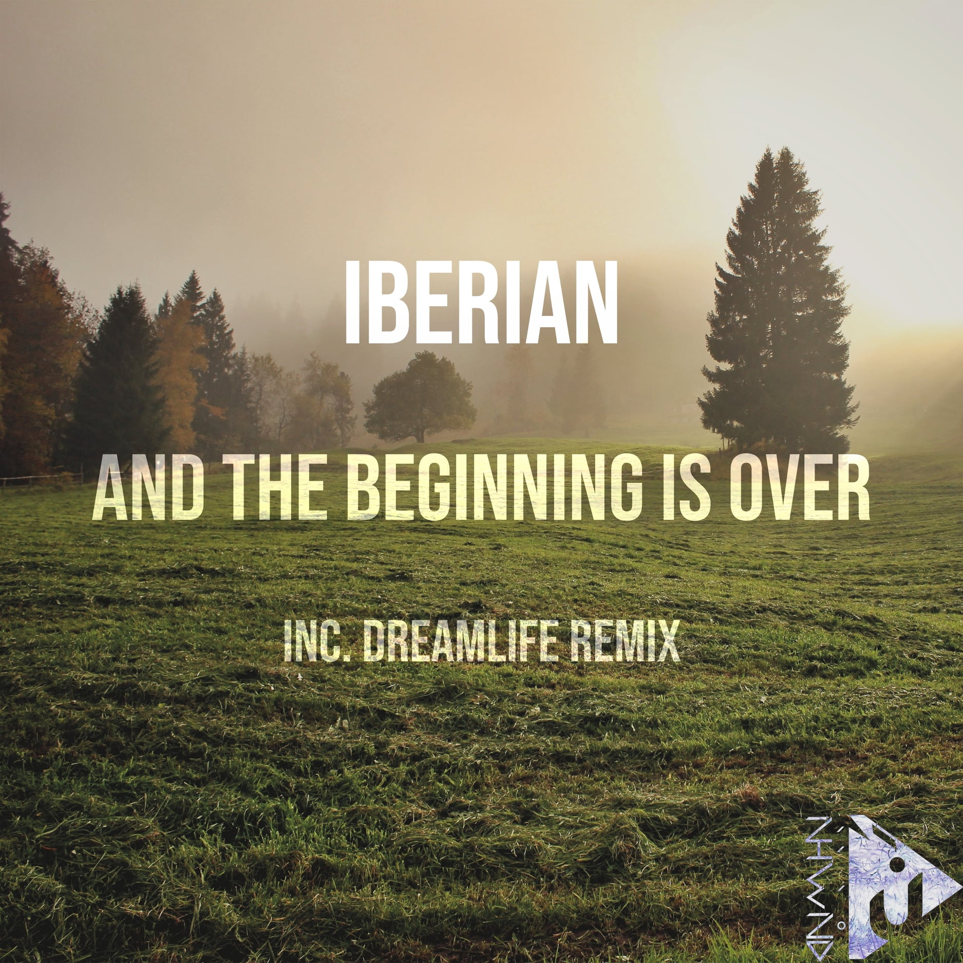 Iberian – And the Beginning is Over (DreamLife Remix)