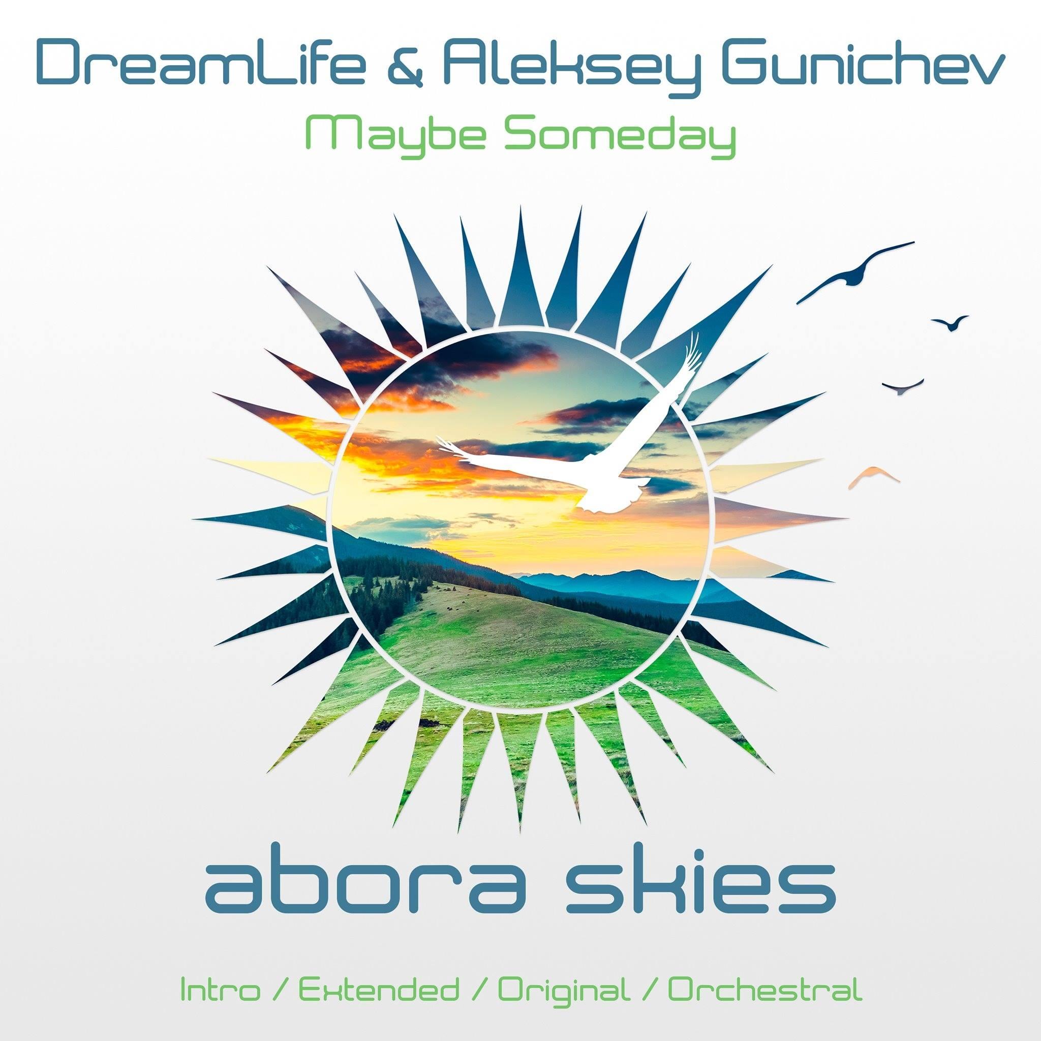 DreamLife & Aleksey Gunichev - Maybe Someday