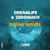 DreamLife & ZeroMusiX - Ocean Waves