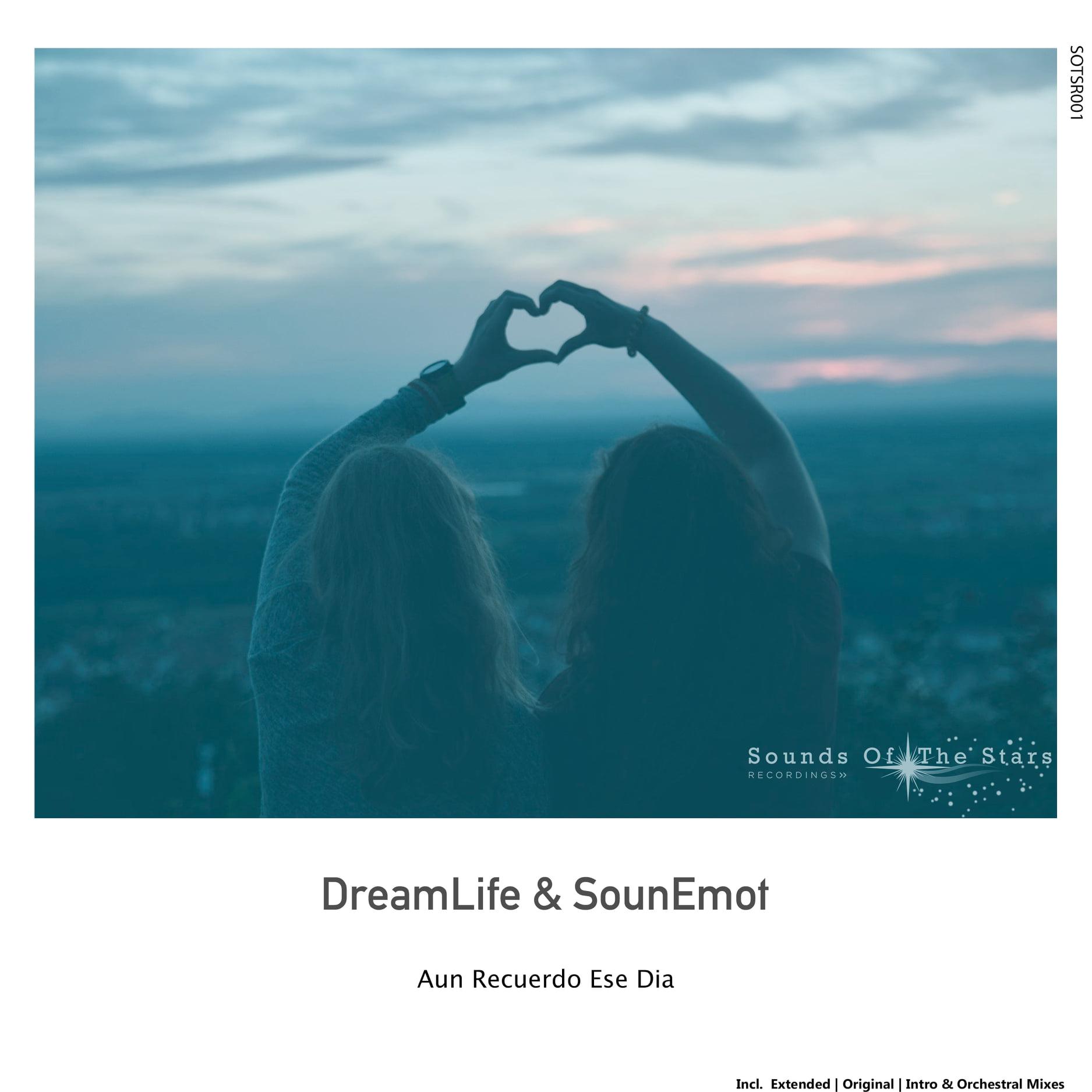 DreamLife & SounEmot - Aun Recuerdo Ese Dia